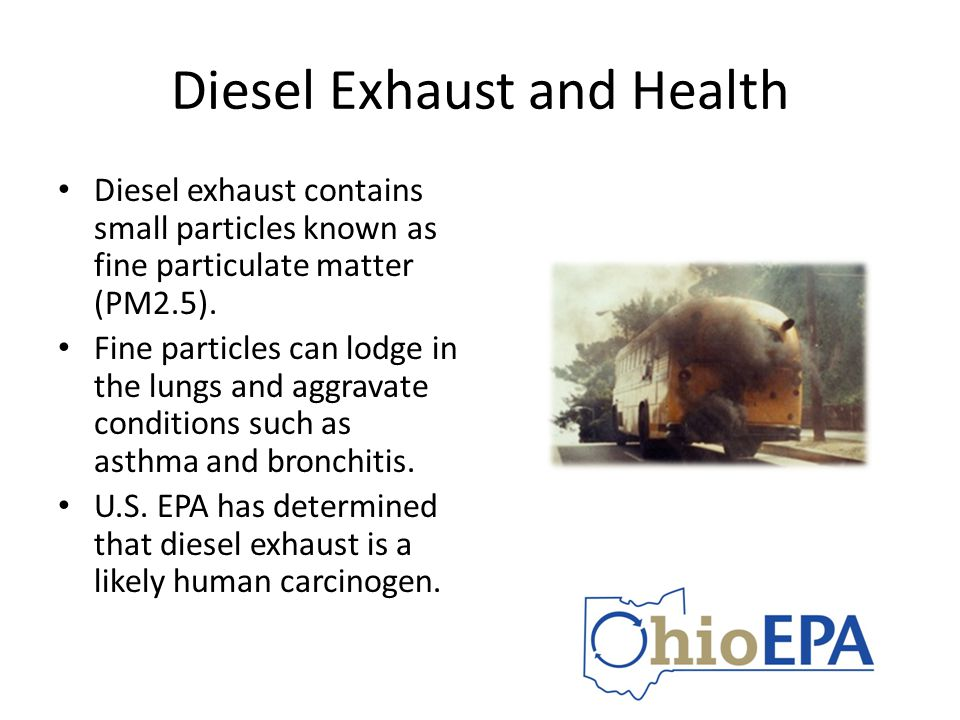 Diesel Exhaust and Health Diesel exhaust contains small particles known as fine particulate matter (PM2.5). Fine particles can lodge in the lungs and