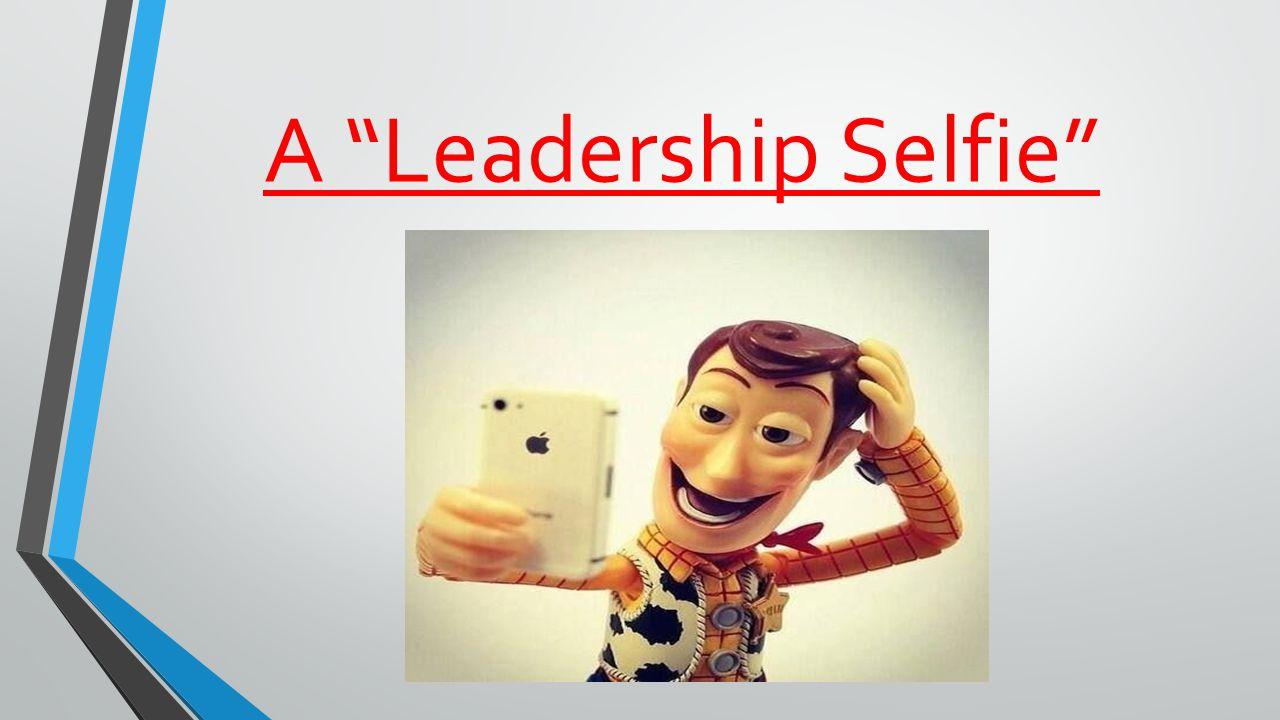 A Leadership Selfie