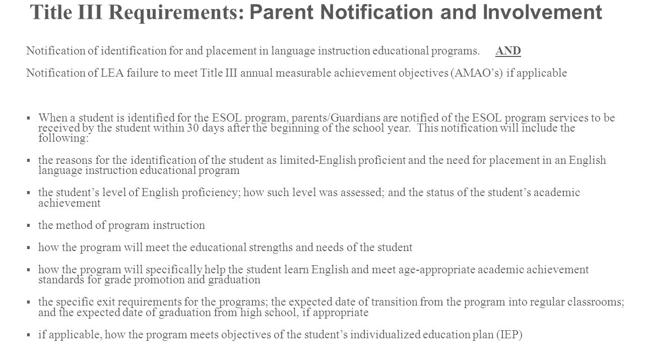 Title III Requirements: Parent Notification and Involvement Notification of identification for and placement in language instruction educational programs.