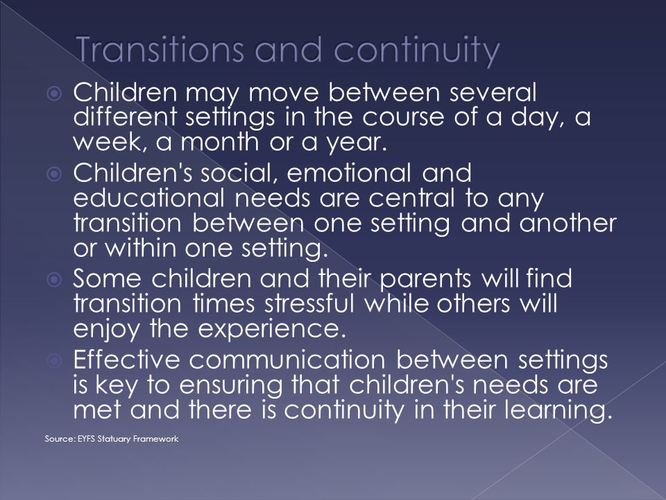  Children may move between several different settings in the course of a day, a week, a month or a year.  Children's social, emotional and education