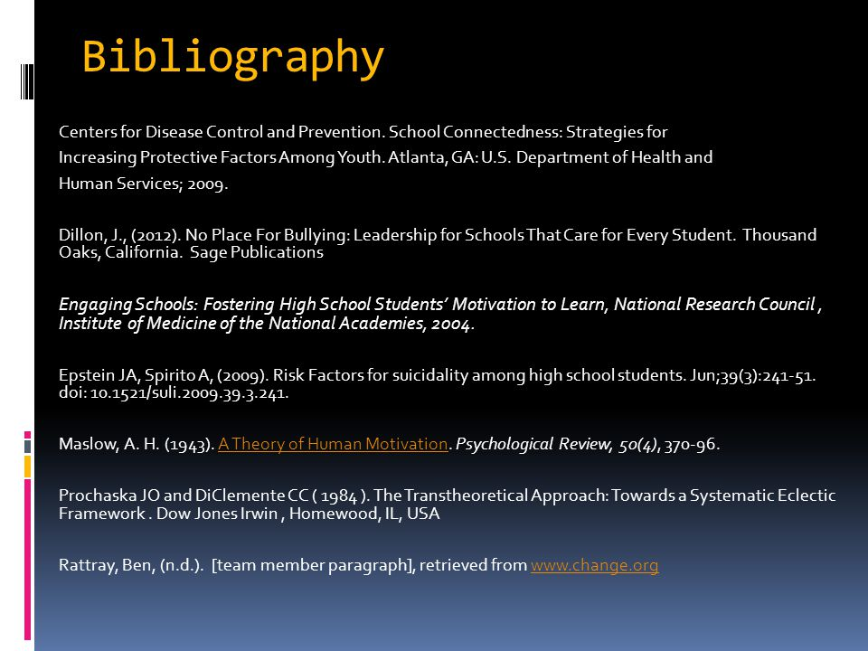 Bibliography Centers for Disease Control and Prevention. School Connectedness: Strategies for Increasing Protective Factors Among Youth. Atlanta, GA:
