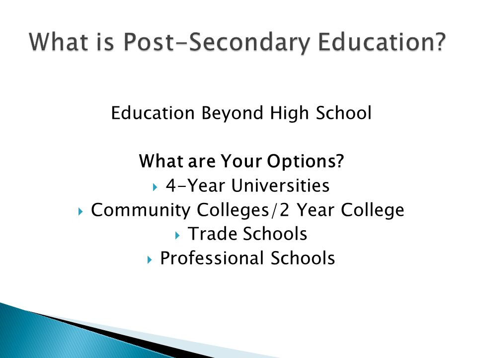Education Beyond High School What are Your Options.