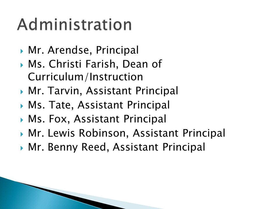  Mr. Arendse, Principal  Ms. Christi Farish, Dean of Curriculum/Instruction  Mr.