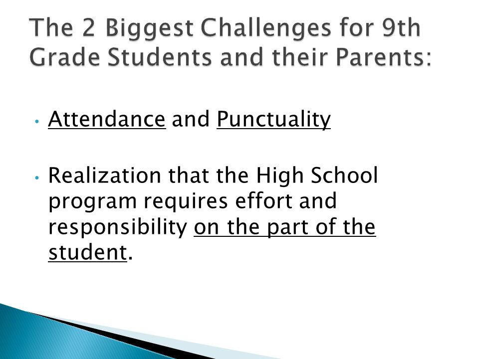 Attendance and Punctuality Realization that the High School program requires effort and responsibility on the part of the student.