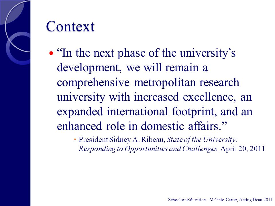 """Context """"In the next phase of the university's development, we will remain a comprehensive metropolitan research university with increased excellence,"""