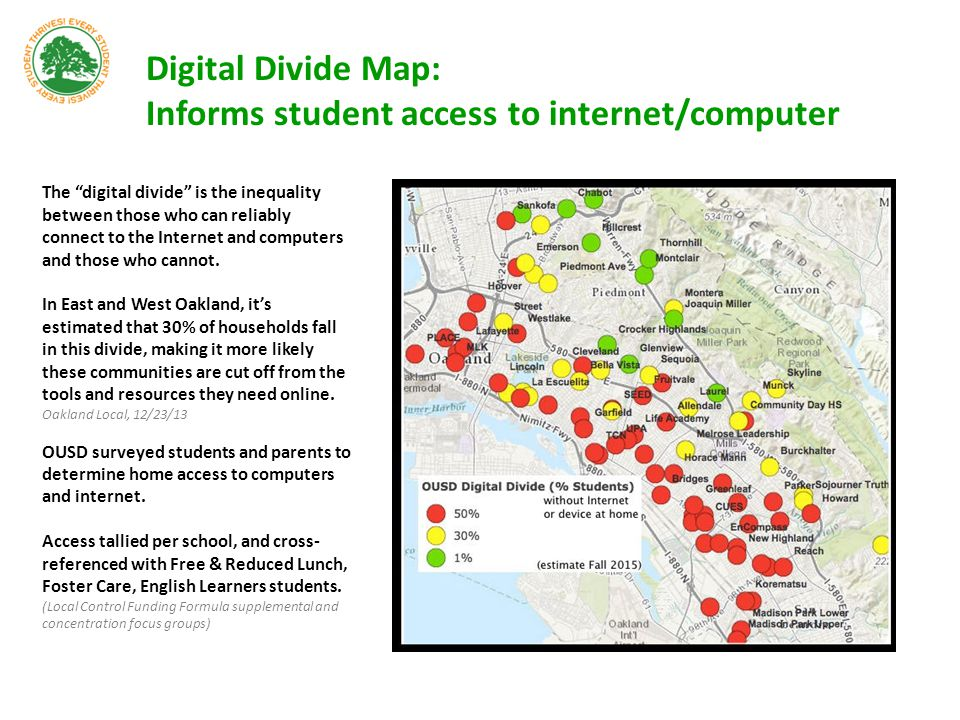 "Digital Divide Map: Informs student access to internet/computer The ""digital divide"" is the inequality between those who can reliably connect to the I"