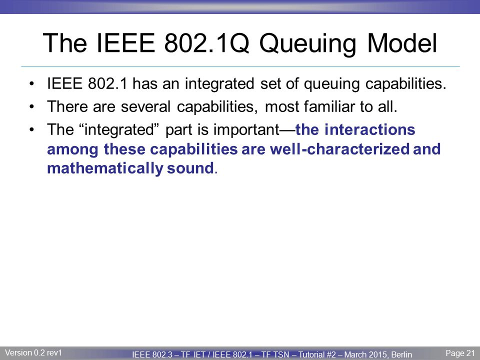 Page 21 IEEE P802.3 Maintenance report – July 2008 Plenary Version 1.0 Version 0.2 rev1 Page 21 IEEE 802.3 – TF IET / IEEE 802.1 – TF TSN – Tutorial #