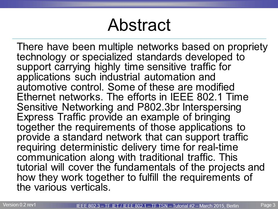 Page 44 IEEE P802.3 Maintenance report – July 2008 Plenary Version 1.0 Version 0.2 rev1 Page 44 IEEE 802.3 – TF IET / IEEE 802.1 – TF TSN – Tutorial #2 – March 2015, Berlin Why verify.