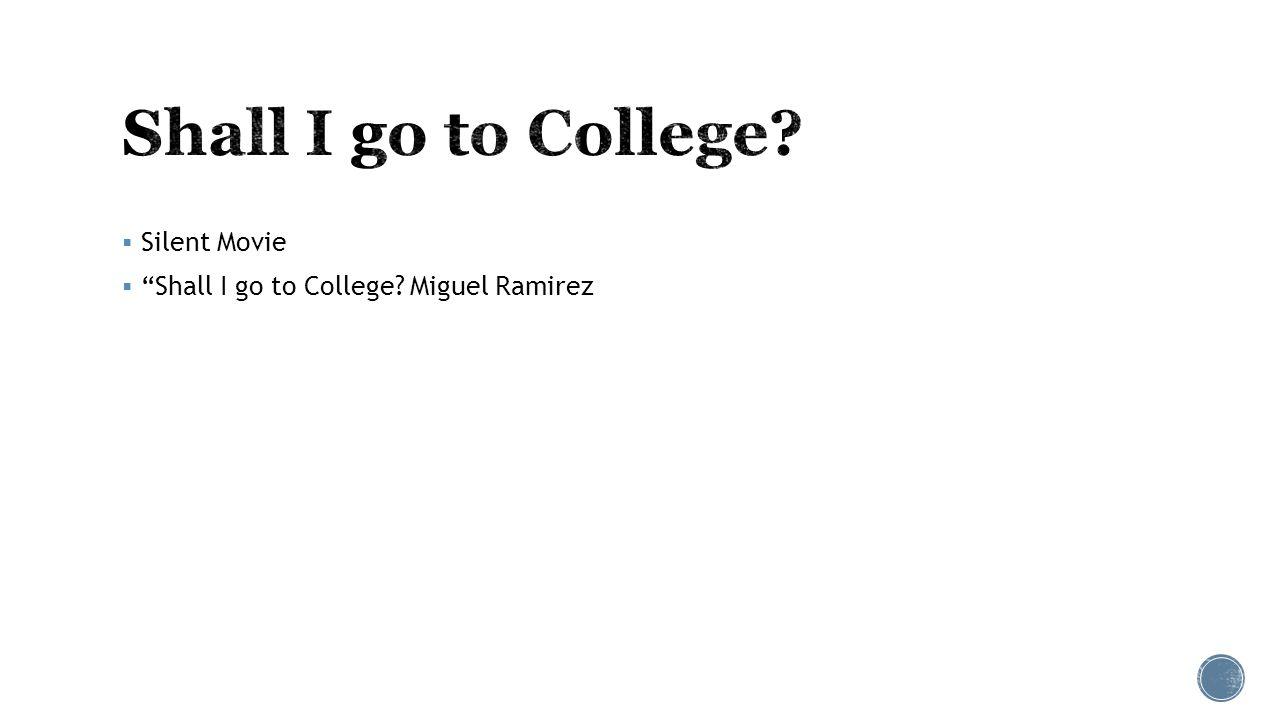  Silent Movie  Shall I go to College Miguel Ramirez