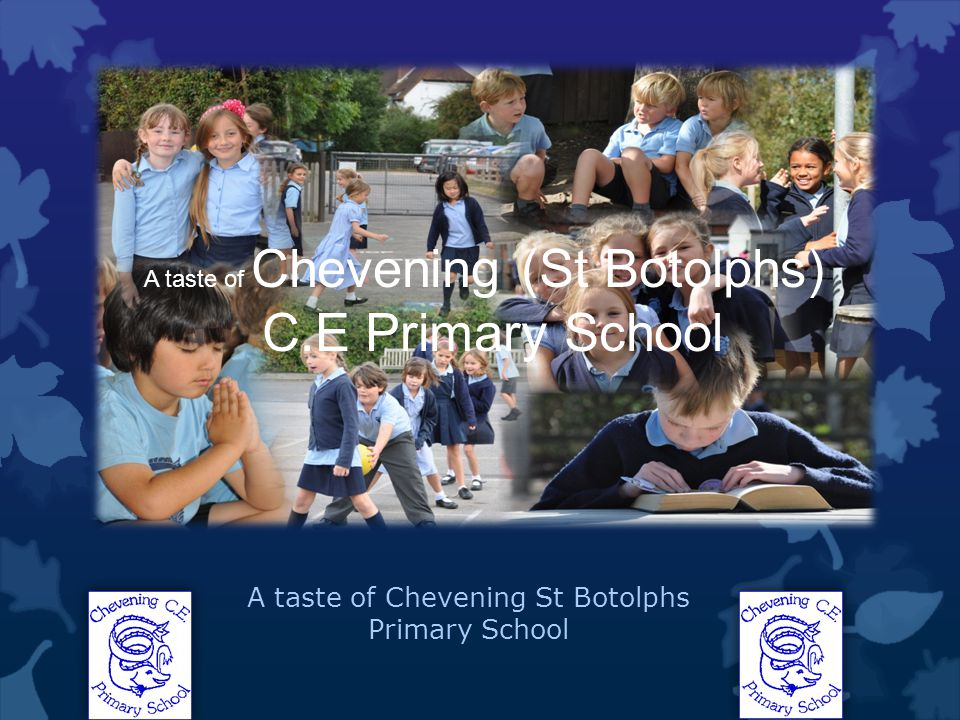 A taste of Chevening (St Botolphs) C.E Primary School A taste of Chevening St Botolphs Primary School