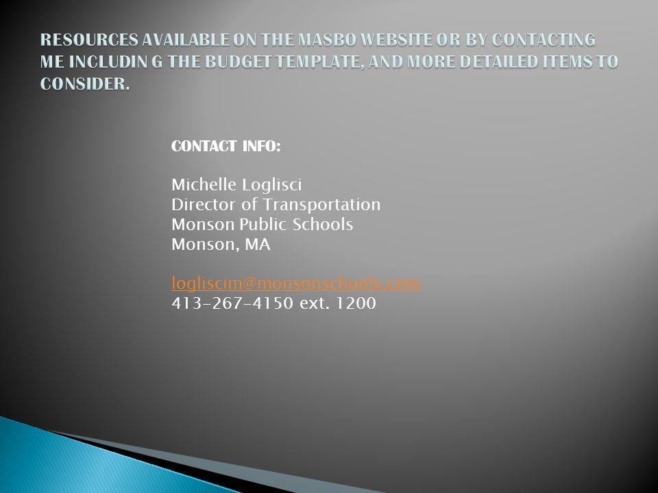 CONTACT INFO: Michelle Loglisci Director of Transportation Monson Public Schools Monson, MA logliscim@monsonschools.com 413-267-4150 ext.