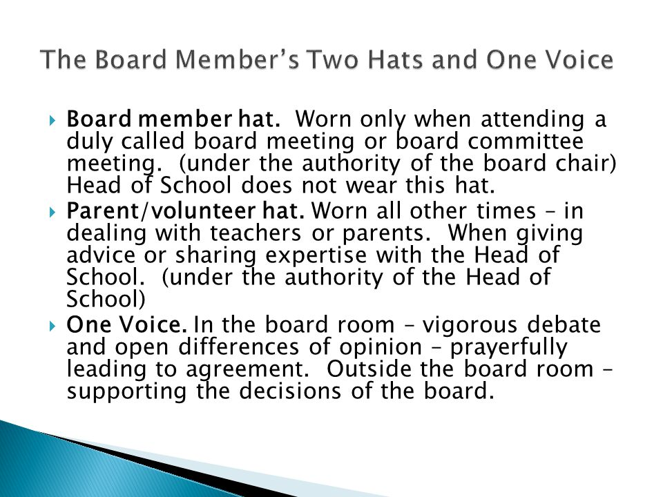  Board member hat. Worn only when attending a duly called board meeting or board committee meeting. (under the authority of the board chair) Head of