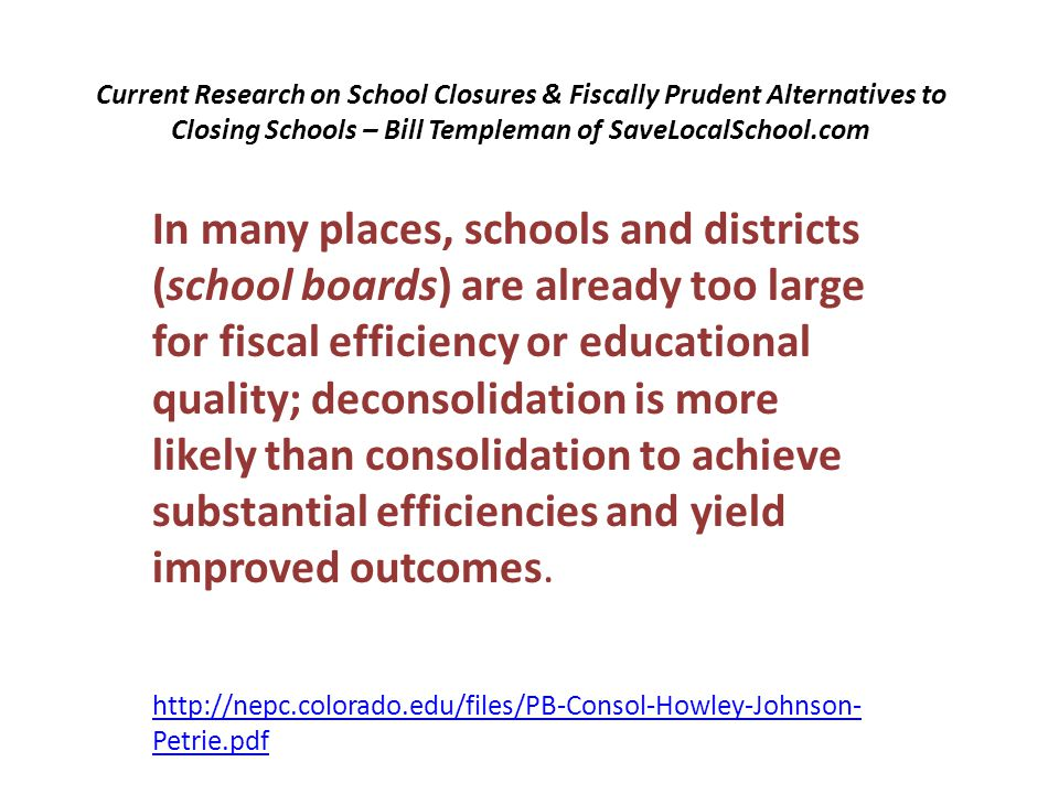 Current Research on School Closures & Fiscally Prudent Alternatives to Closing Schools – Bill Templeman of SaveLocalSchool.com In many places, schools