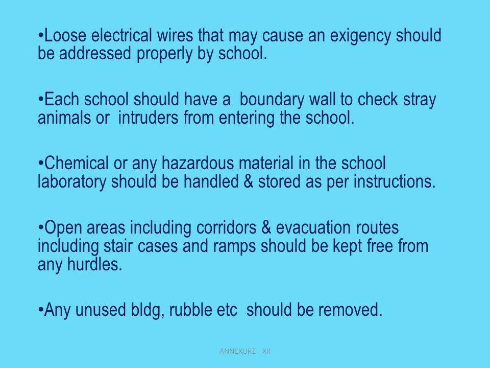 Loose electrical wires that may cause an exigency should be addressed properly by school.