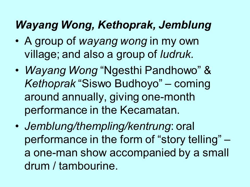 """Wayang Wong, Kethoprak, Jemblung A group of wayang wong in my own village; and also a group of ludruk. Wayang Wong """"Ngesthi Pandhowo"""" & Kethoprak """"Sis"""