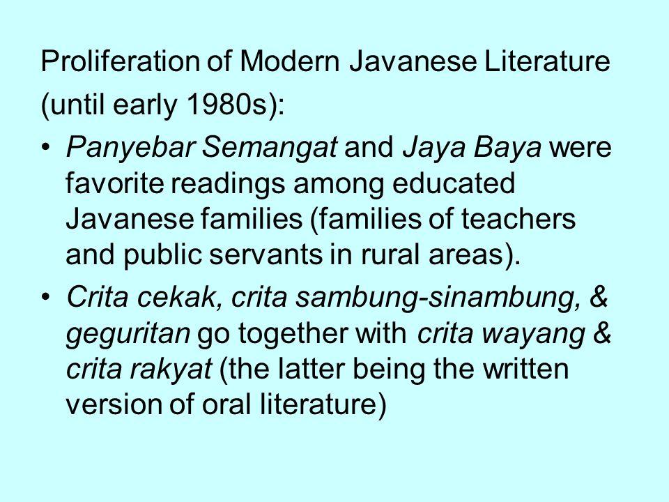 Proliferation of Modern Javanese Literature (until early 1980s): Panyebar Semangat and Jaya Baya were favorite readings among educated Javanese famili