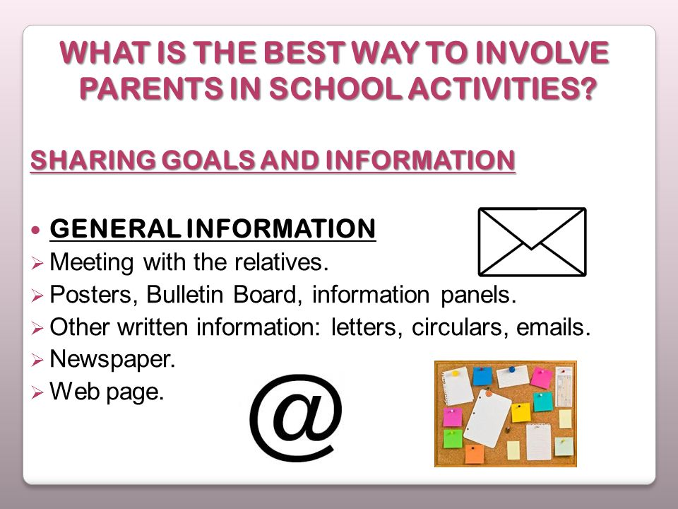 WHAT IS THE BEST WAY TO INVOLVE PARENTS IN SCHOOL ACTIVITIES.