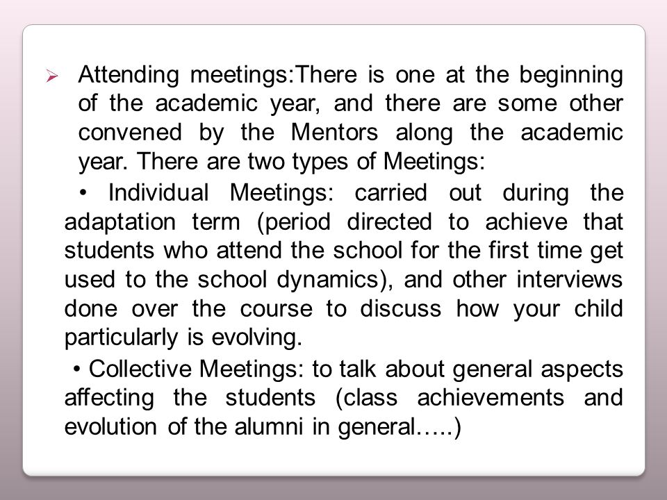  Attending meetings:There is one at the beginning of the academic year, and there are some other convened by the Mentors along the academic year.