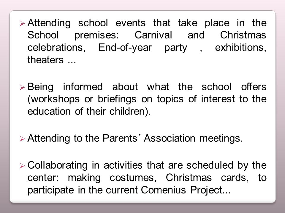  Attending school events that take place in the School premises: Carnival and Christmas celebrations, End-of-year party, exhibitions, theaters...