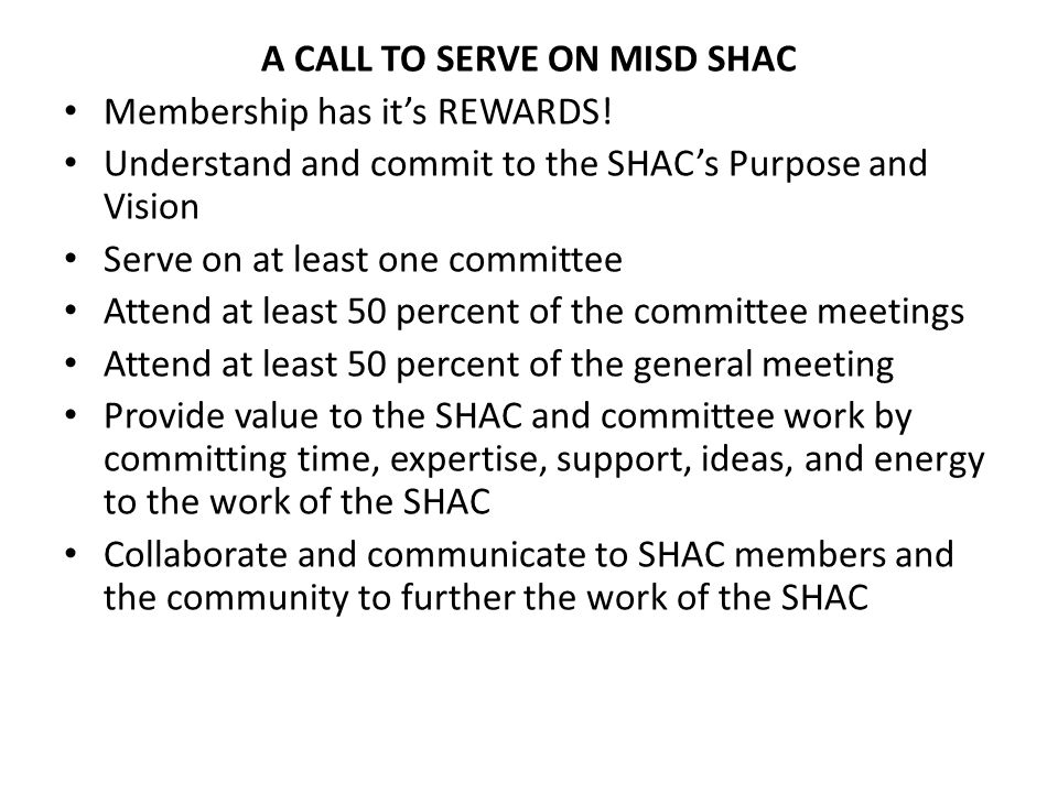 A CALL TO SERVE ON MISD SHAC Membership has it's REWARDS.