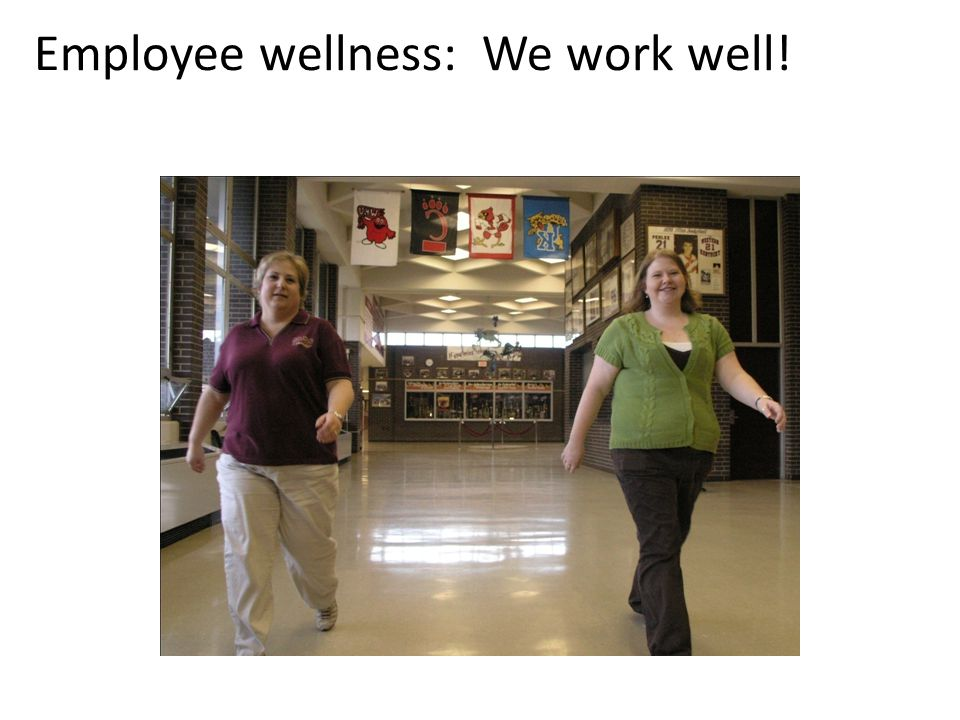 Employee wellness: We work well!