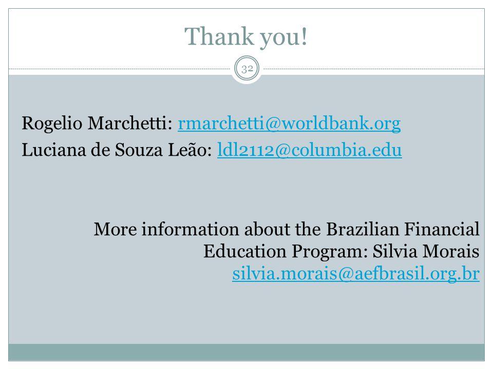 Thank you! 32 Rogelio Marchetti: rmarchetti@worldbank.orgrmarchetti@worldbank.org Luciana de Souza Leão: ldl2112@columbia.eduldl2112@columbia.edu More