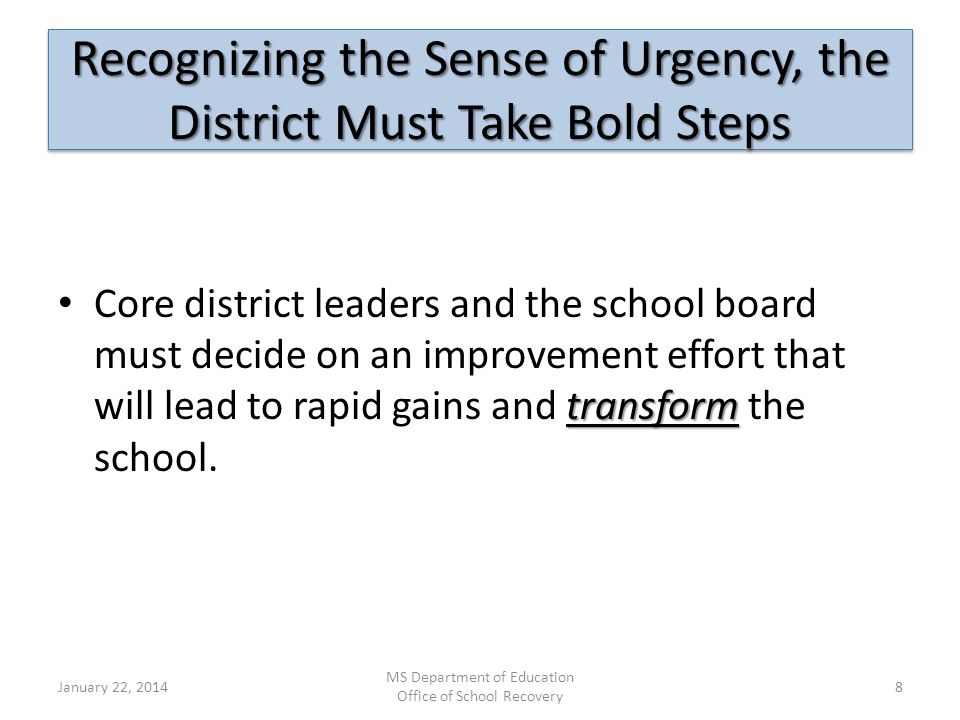 Recognizing the Sense of Urgency, the District Must Take Bold Steps transform Core district leaders and the school board must decide on an improvement