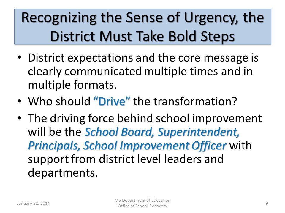 Recognizing the Sense of Urgency, the District Must Take Bold Steps District expectations and the core message is clearly communicated multiple times