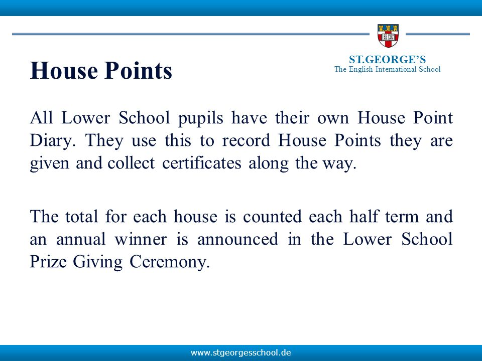 www.stgeorgesschool.de ST.GEORGE'S The English International School House Captains Duties To supervise children entering after playtimes.