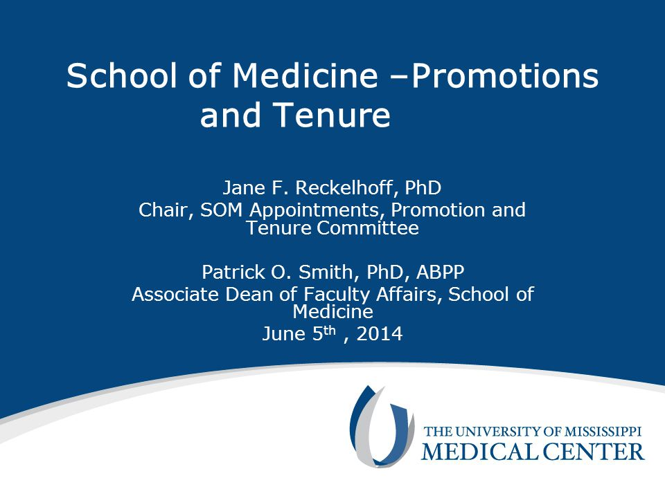 School of Medicine –Promotions and Tenure Jane F.