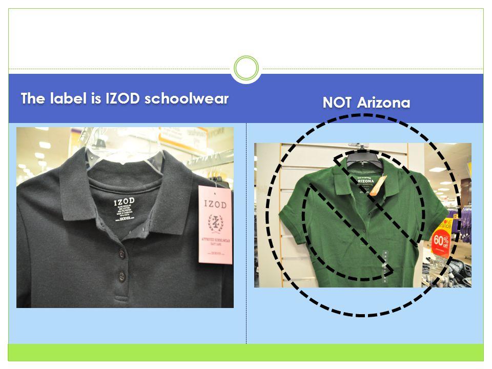 The label is IZOD schoolwear NOT Arizona