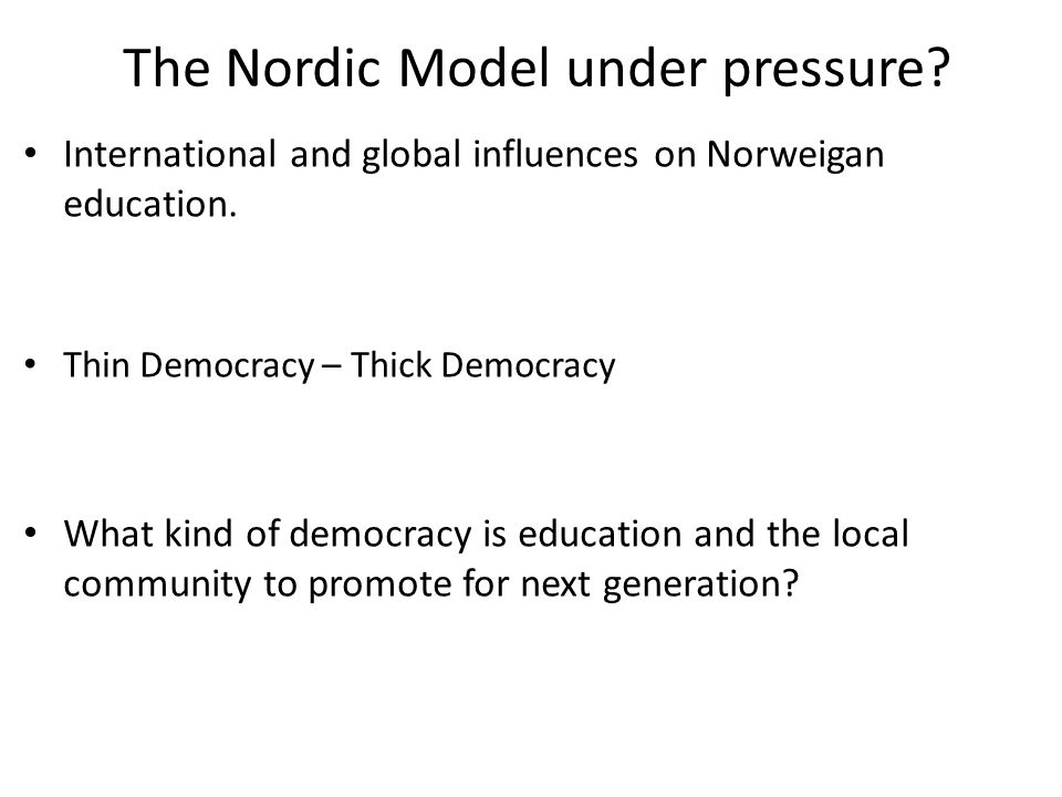 The Nordic Model under pressure. International and global influences on Norweigan education.
