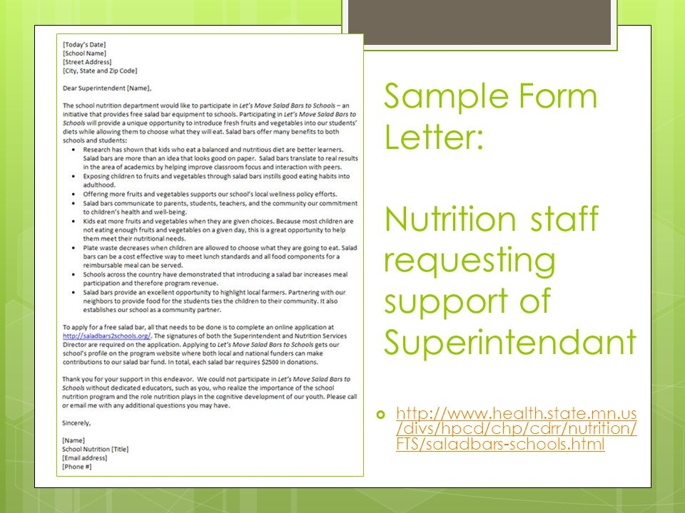 Sample Form Letter: Nutrition staff requesting support of Superintendant  http://www.health.state.mn.us /divs/hpcd/chp/cdrr/nutrition/ FTS/saladbars-schools.html http://www.health.state.mn.us /divs/hpcd/chp/cdrr/nutrition/ FTS/saladbars-schools.html