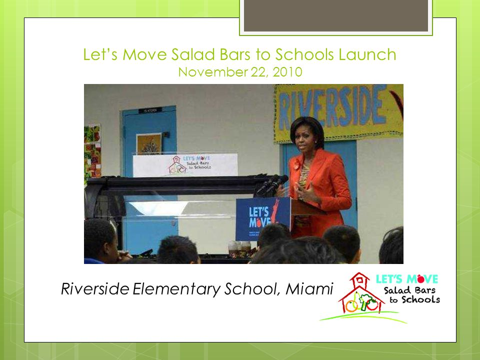 Let's Move Salad Bars to Schools Launch November 22, 2010 Riverside Elementary School, Miami