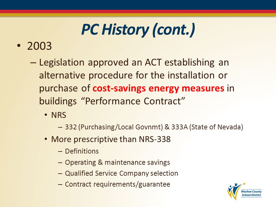 PC History (cont.) 2004-2008 – Two additional Program Phases (5 & 6) – Bringing the total 6 Phase project to: 108 individual school projects $18mm construction cost $1.0mm/yr guarantee (5.9% return or 17yr)