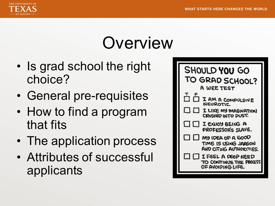 Overview Is grad school the right choice.