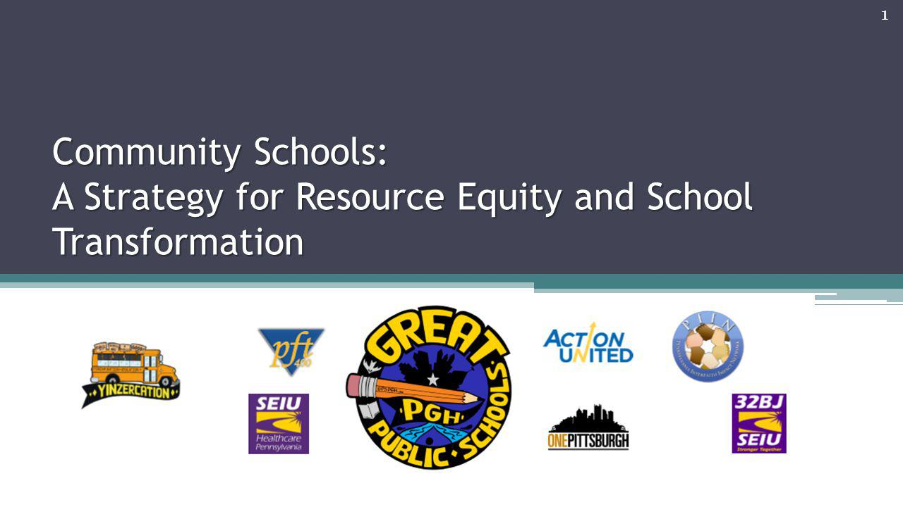 Community Schools: A Strategy for Resource Equity and School Transformation 1