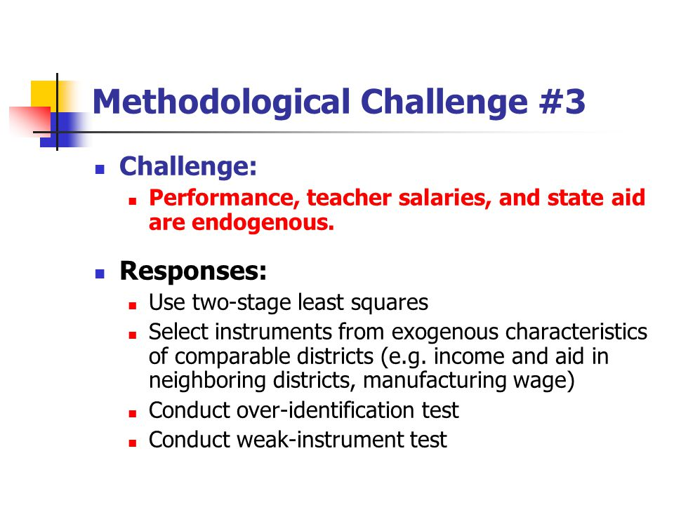 Methodological Challenge #3 Challenge: Performance, teacher salaries, and state aid are endogenous.