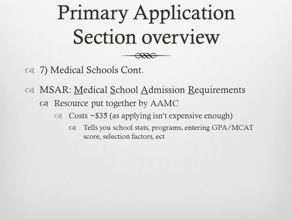 Primary Application Section overview  7) Medical Schools Cont.