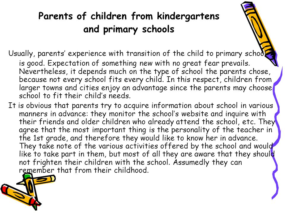 Parents of children from kindergartens and primary schools Usually, parents' experience with transition of the child to primary school is good.