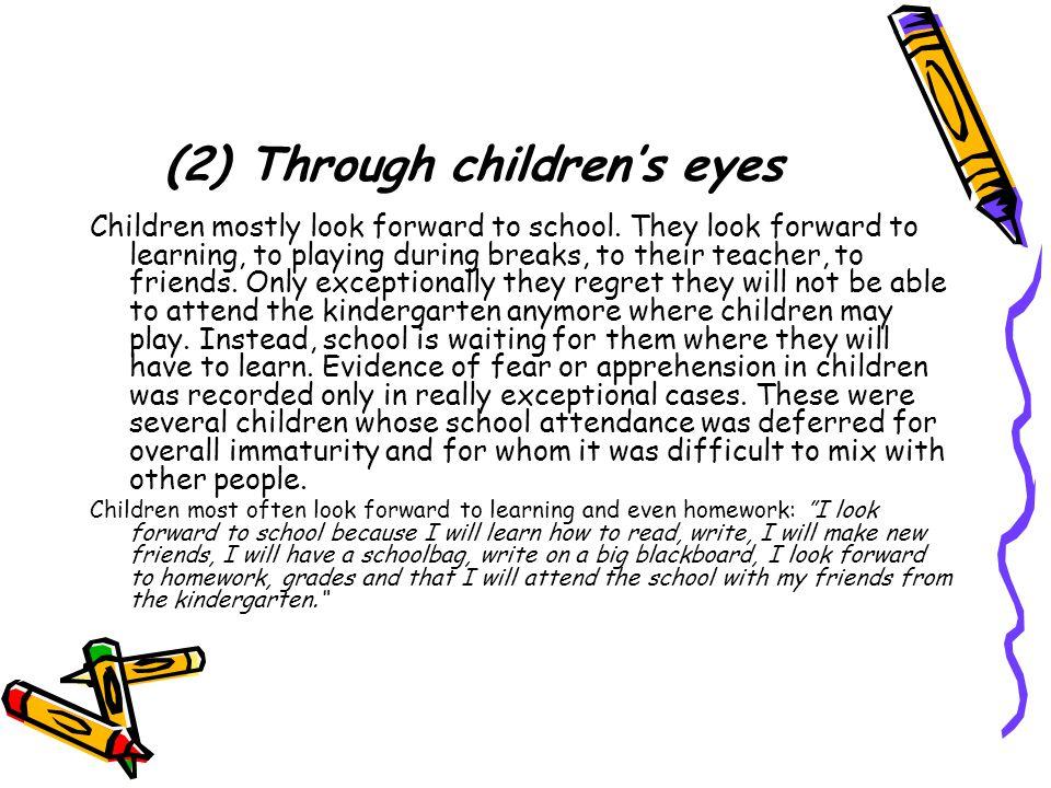 (2) Through children's eyes Children mostly look forward to school.