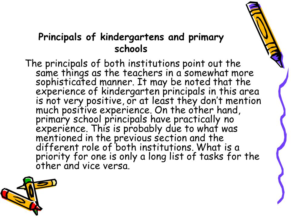 Principals of kindergartens and primary schools The principals of both institutions point out the same things as the teachers in a somewhat more sophisticated manner.