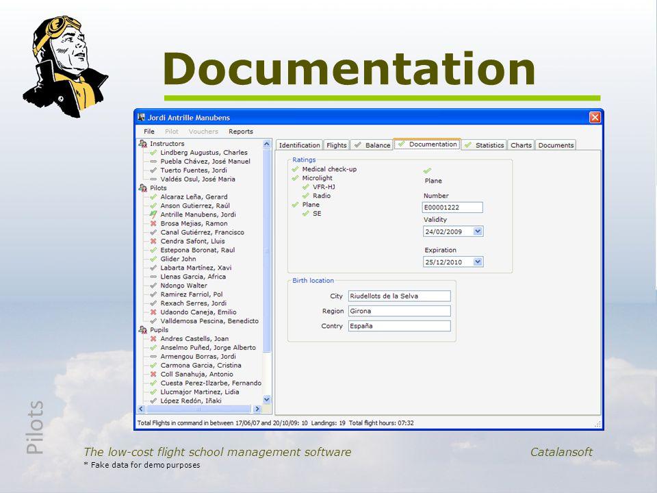 Documentation The low-cost flight school management software Catalansoft * Fake data for demo purposes De cada piloto se controlan licencias y sus hab