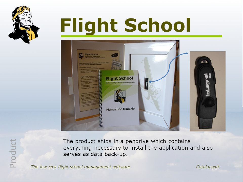 Flight School The low-cost flight school management softwareCatalansoft The product ships in a pendrive which contains everything necessary to install