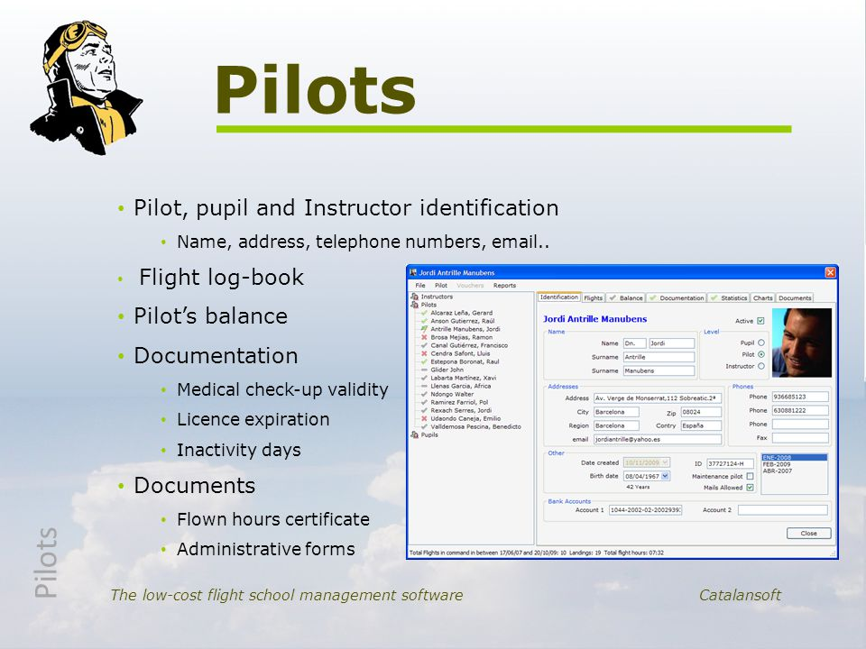 Pilot, pupil and Instructor identification Name, address, telephone numbers, email..