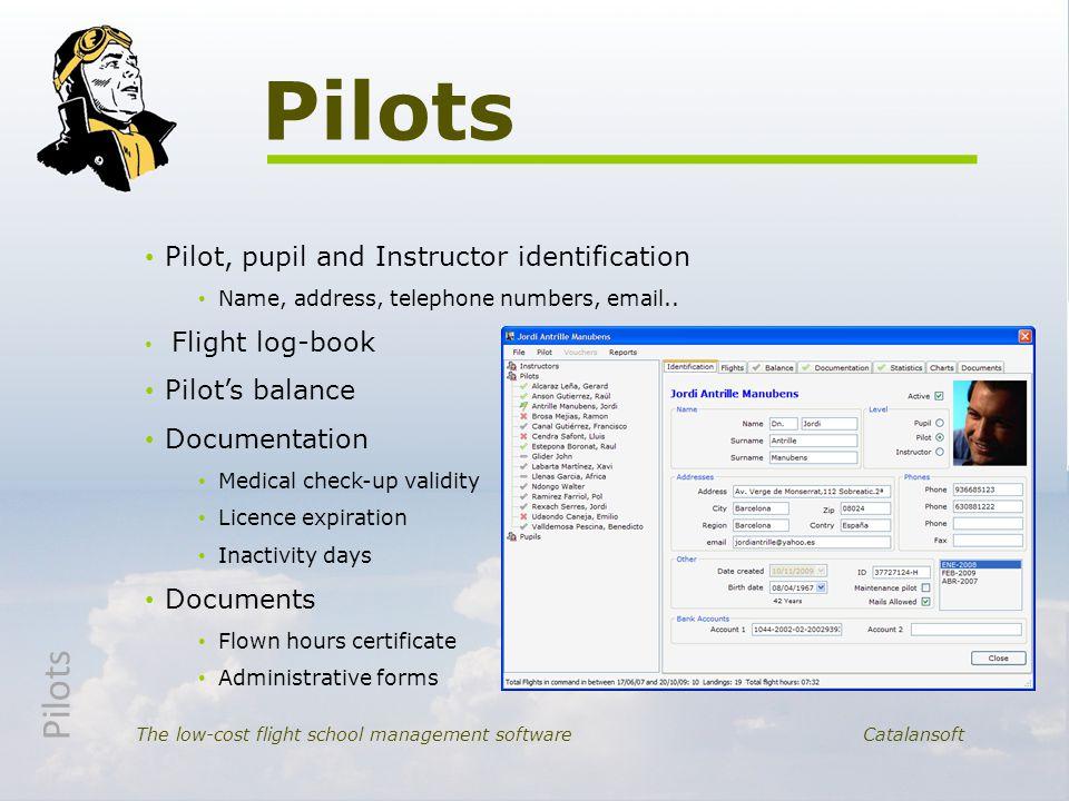 Pilot, pupil and Instructor identification Name, address, telephone numbers, email.. Flight log-book Pilot's balance Documentation Medical check-up va
