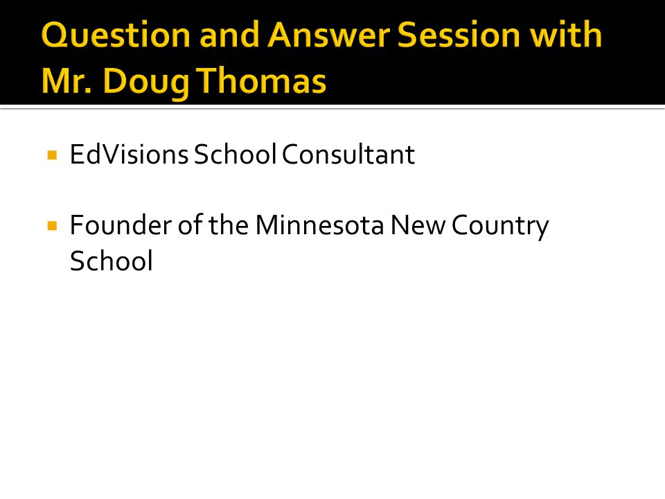  EdVisions School Consultant  Founder of the Minnesota New Country School