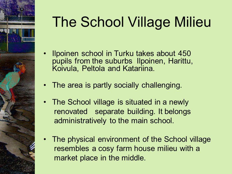 The School Village Milieu Ilpoinen school in Turku takes about 450 pupils from the suburbs Ilpoinen, Harittu, Koivula, Peltola and Katariina.