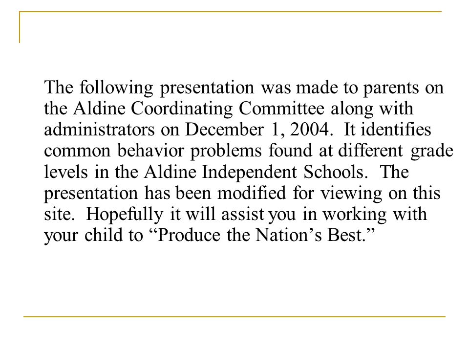 The following presentation was made to parents on the Aldine Coordinating Committee along with administrators on December 1, 2004. It identifies commo