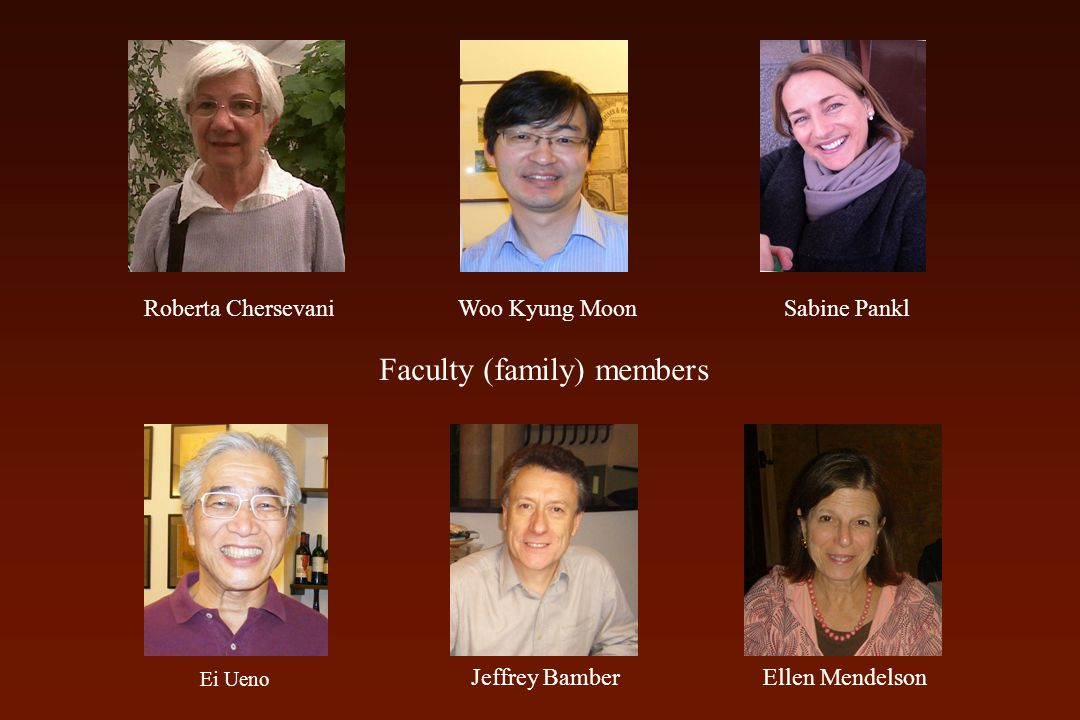 Woo Kyung MoonRoberta ChersevaniSabine Pankl Ei Ueno Jeffrey BamberEllen Mendelson Faculty (family) members